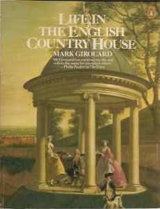 Mark Girouard Life in the English Country House