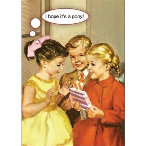 Kiss Me Kwik - I hope it's a pony - £2.25